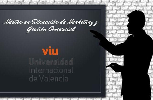 Máster en Dirección de Marketing y Gestión Comercial en VIU