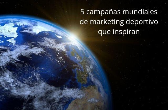 Campañas mundiales de marketing deportivo que inspiran