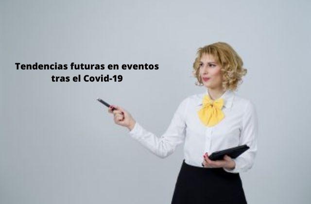 Tendencias futuras en eventos tras el Covid-19