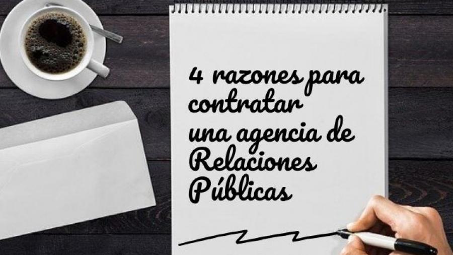 4 razones para contratar una agencia de Relaciones Públicas