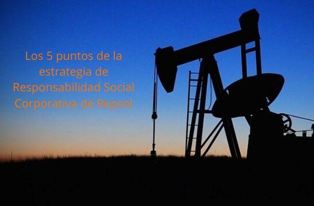 Estrategia de Responsabilidad Social Corporativa de Repsol