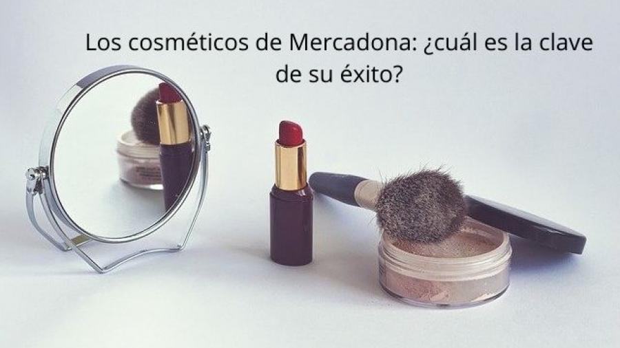 Los cosméticos de Mercadona, ¿cuál es la clave de su éxito?