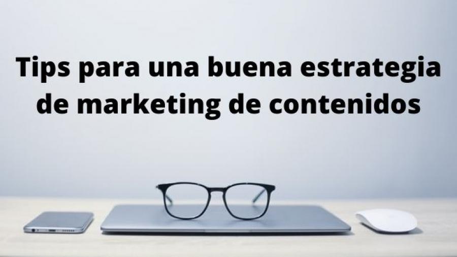 Tips para una buena estrategia de marketing de contenidos