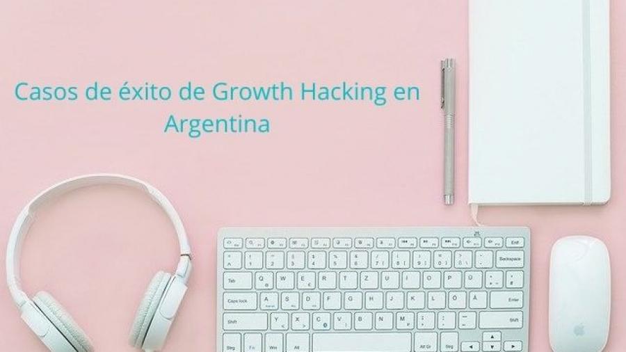 Casos de éxito de Growth Hacking en Argentina