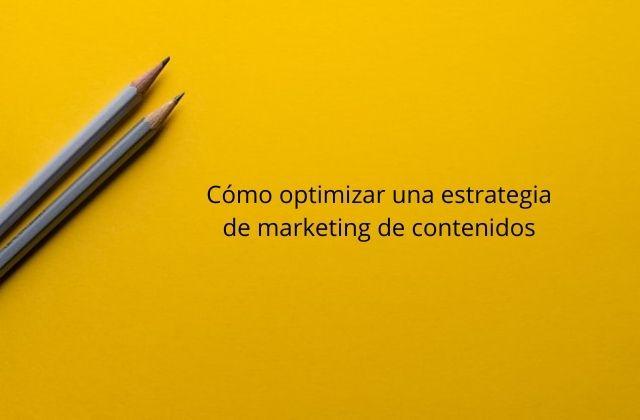 Cómo optimizar el marketing de contenidos