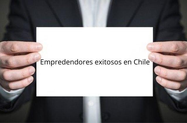 Empredendores exitosos en Chile