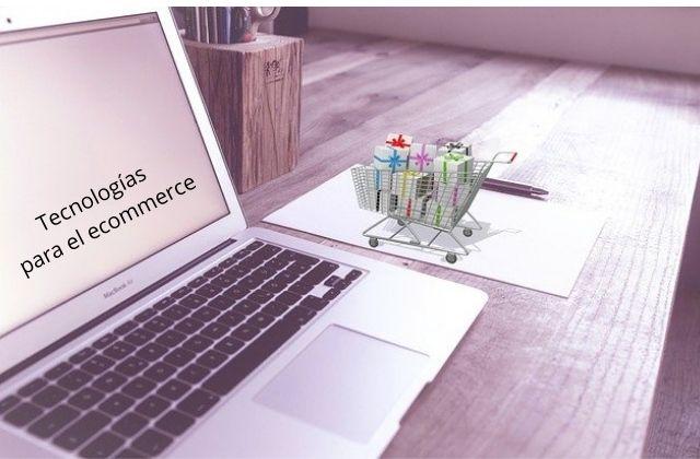 Tecnologías para el ecommerce