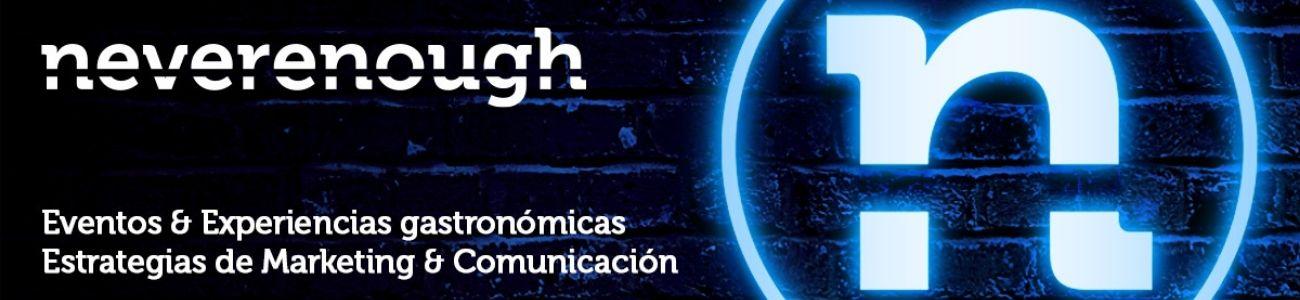 Never Enough, eventos y estrategias de marketing y comunicación