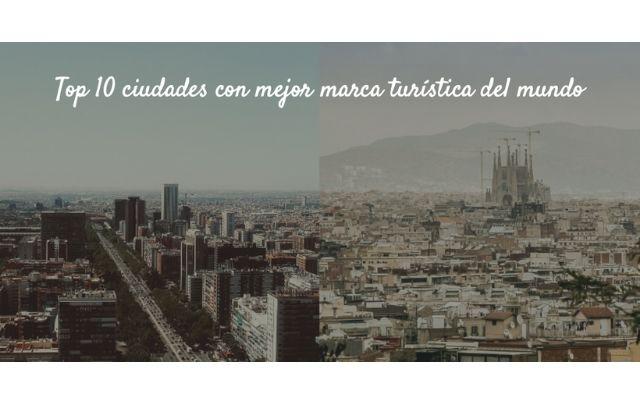 ciudades con mejor marca turística