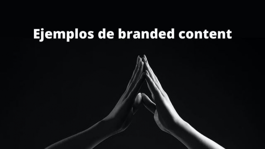 Ejemplos de branded content