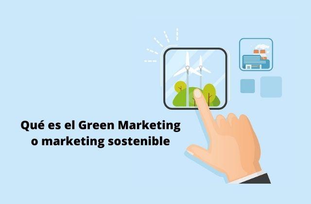 qué es el Green Marketing o marketing sostenible