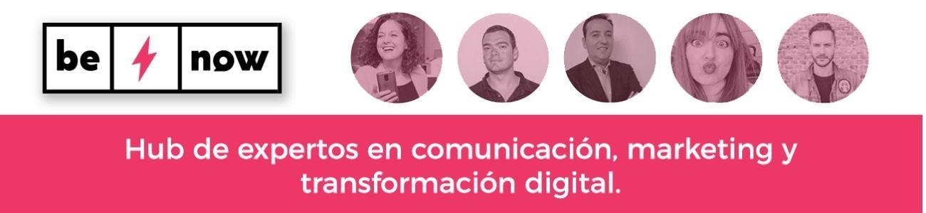 Be Now hub de expertos en comunicación