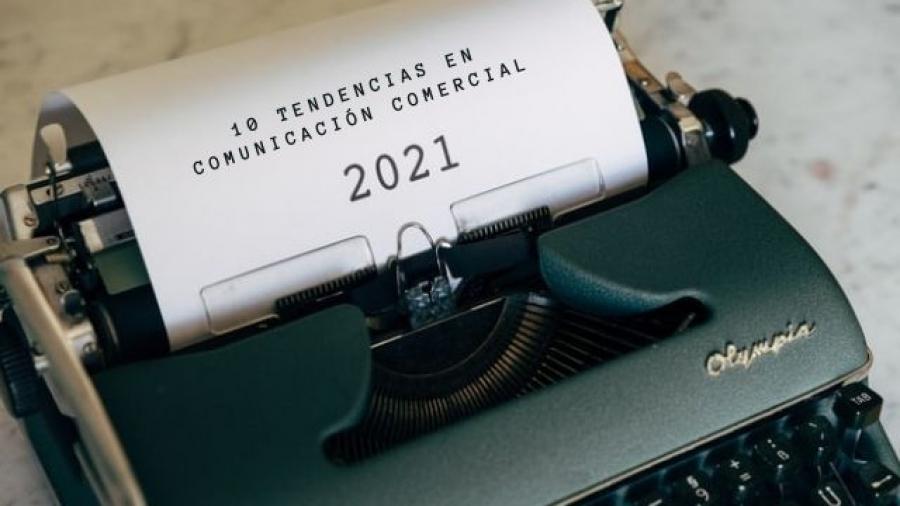tendencias en comunicación comercial 2021
