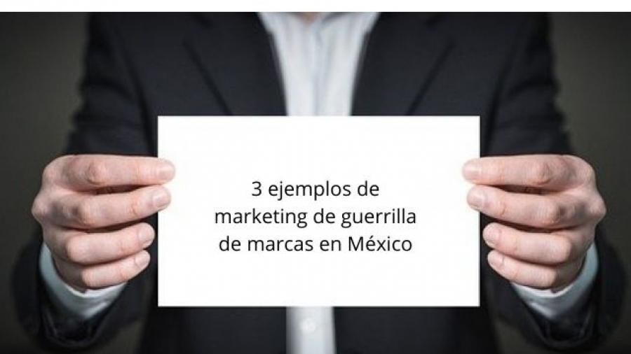 3 ejemplos de marketing de guerrilla de marcas en México