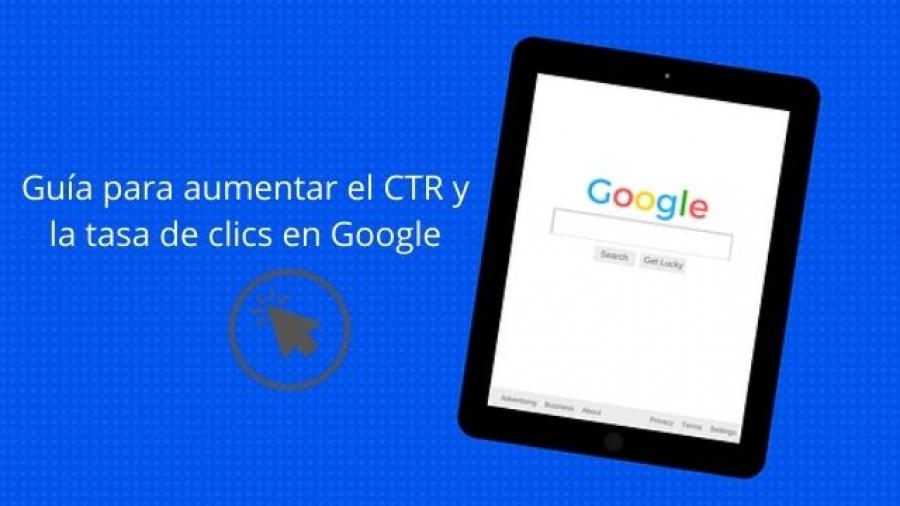 cómo mejorar el CTR y aumentar los clics en Google