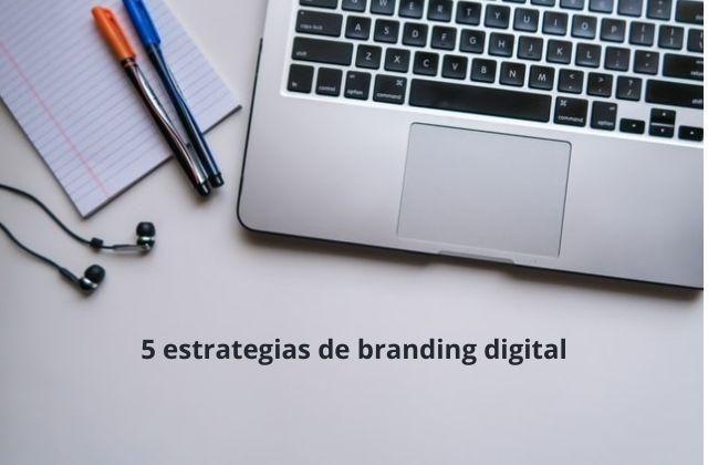 5 estrategias de branding digital