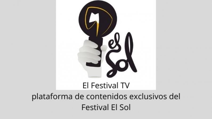 El Festival TV plataforma de contenidos exclusivos del Festival El Sol