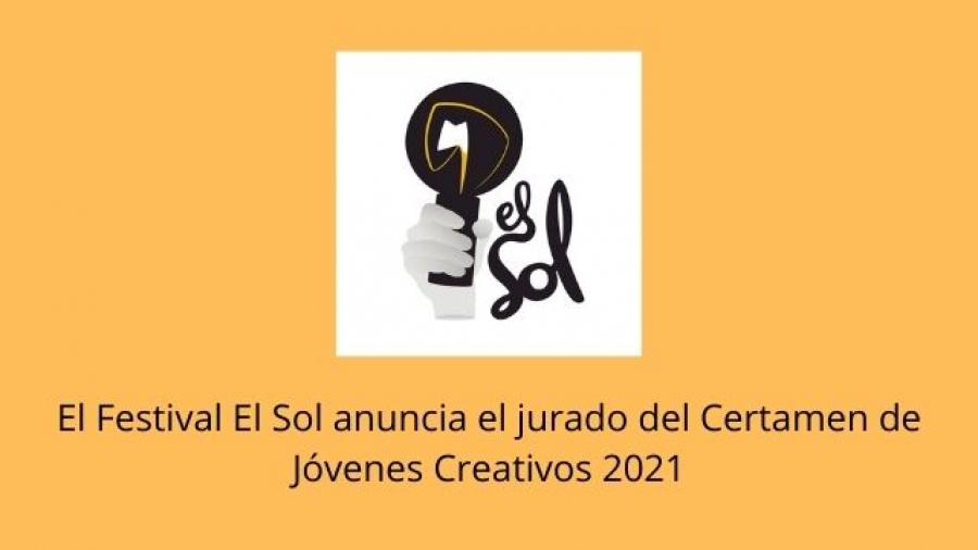 El Festival el Sol anuncia el jurado del Certamen de Jóvenes Creativos 2021