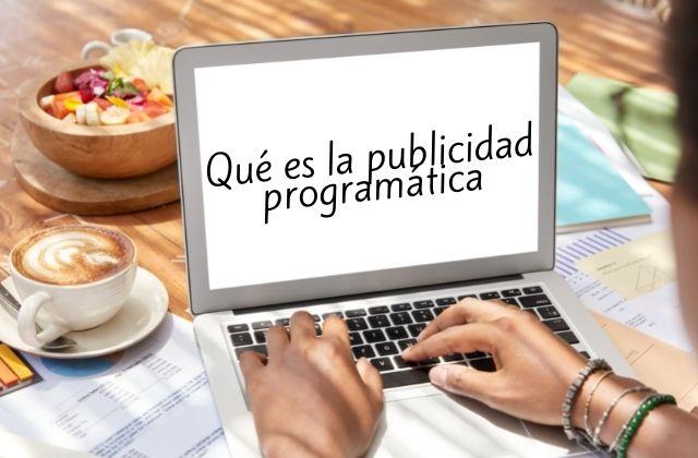 qué es la publicidad programática