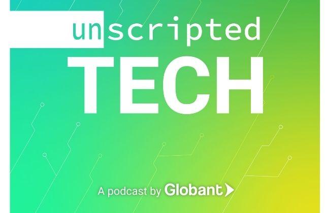 Globant y Posa Studios lanzan el podcast Unscripted Tech