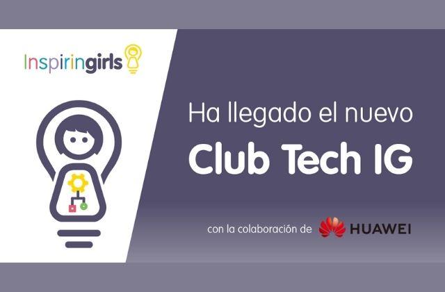 Inspiring Girls y Huawei promoverán carreras STEM en mujeres y niñas con Club Tech IG